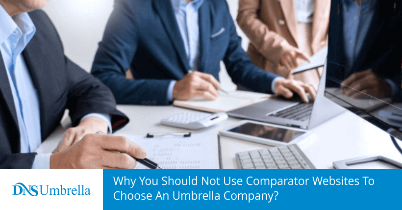 Why You Should Not Use Comparator Websites To Choose An Umbrella Company?