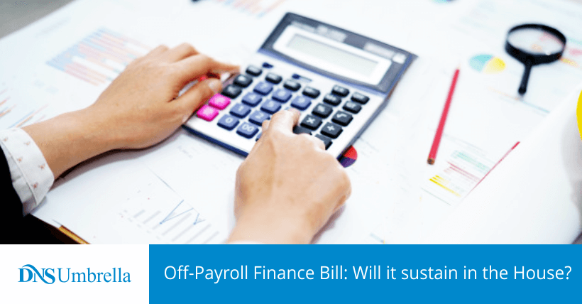 Off-Payroll Finance Bill: Will it sustain in the House?