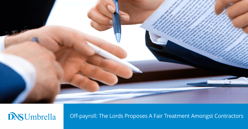 Off-payroll: The Lords Proposes A Fair Treatment Amongst Contractors