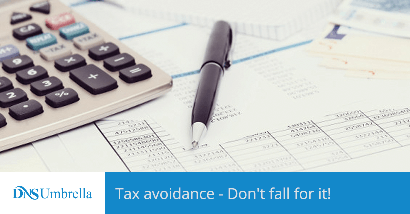 Tax avoidance - Don't fall for it!